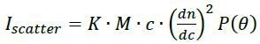 first-principles physical relationship between the molar mass (M), scattered intensity (Iscatter), scattering angle ? and concentration (c)