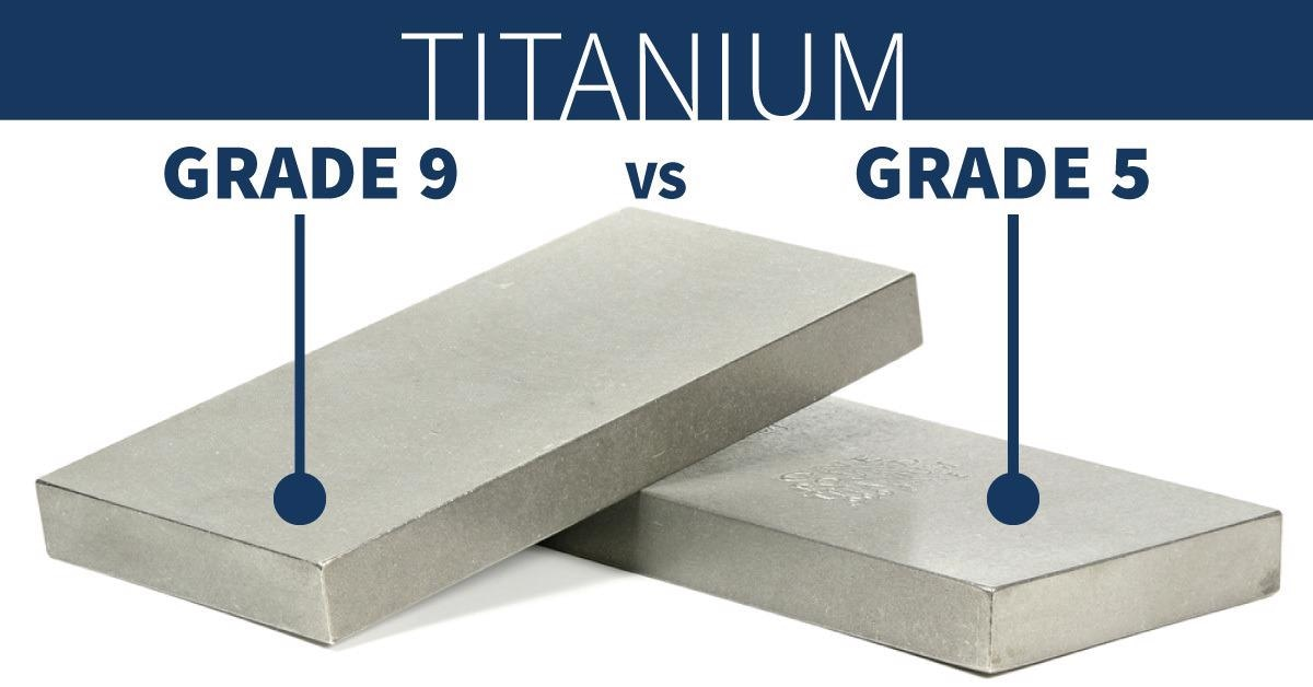 Comparing Grade 9 and Grade 5 Titanium Alloys