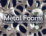Metal Foams – Properties, Production and Applications