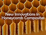 Innovations in Honeycomb Composites