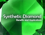Synthetic Diamond Benefits and Applications