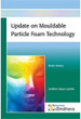 Update on the Present Status of Particle Foam Technology