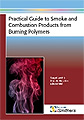 Practical Guide to Smoke and Combustion Products from Burning Polymers