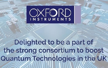 Oxford Instruments' Plasma Technology and NanoScience Businesses Collaborate with the Consortium, That Wins a Landmark Grant to Boost Quantum Technologies in the UK
