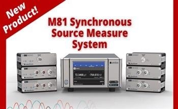 New Product: M81 Synchronous Source Measure System