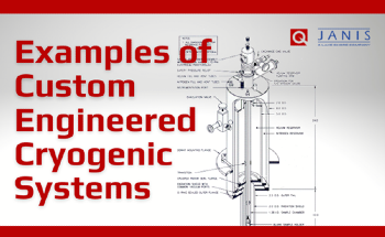 Examples of Custom Engineered Cryogenic Systems