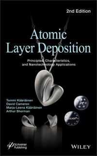 Atomic Layer Deposition: Principles, Characteristics, and Nanotechnology Applications, 2nd Edition