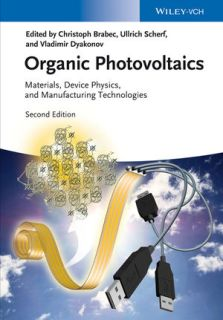 Organic Photovoltaics: Materials, Device Physics, and Manufacturing Technologies, 2nd Edition