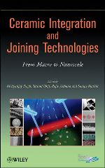Ceramic Integration and Joining Technologies: From Macro to Nanoscale