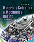 Materials Selection in Mechanical Design, 4th Edition