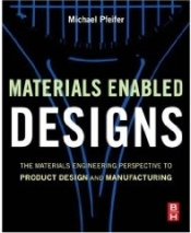 Materials Enabled Designs:  The Materials Engineering Perspective to Product Design and Manufacturing from Industrial Metallurgists