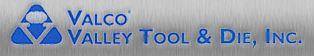 Valco Valley Tool & Die, Inc