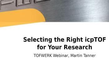 TOFWERK Webinar: Selecting the Right icpTOF