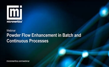 Powder Flow Enhancement in Batch and Continuous Processes