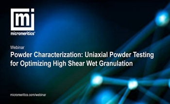 Powder Characterization – Uniaxial Powder Testing for Optimizing High Shear Wet Granulation